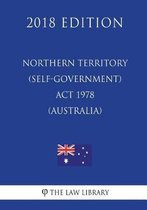 Northern Territory (Self-Government) ACT 1978 (Australia) (2018 Edition)