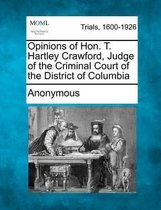 Opinions of Hon. T. Hartley Crawford, Judge of the Criminal Court of the District of Columbia