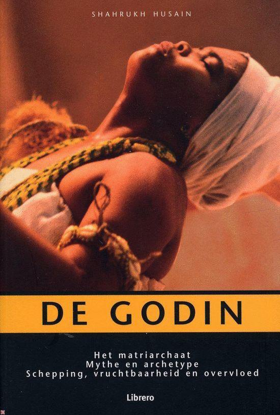De godin - Het matriarchaat - Mythe en archetype - Schepping, vruchtbaarheid en overvloed - Frederike Plaggemars |