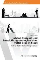 Urbane-Prozesse Und Entwicklungsstrategien Einer Mittel-Grossen Stadt