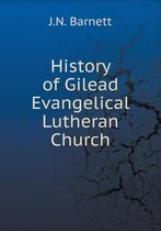 History of Gilead Evangelical Lutheran Church