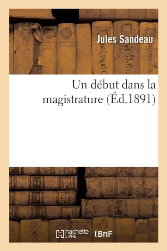 Un D�but Dans La Magistrature