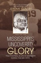 Mississippi's Uncovered Glory