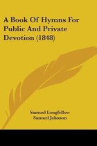 A Book of Hymns for Public and Private Devotion (1848)