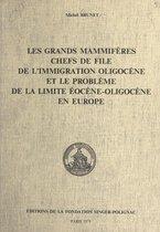 Les grands mammifères chefs de file de l'immigration oligocène et le problème de la limite éocène-oligocène en Europe