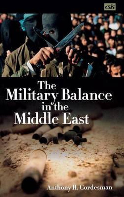 Boek cover The Military Balance in the Middle East van Anthony H. Cordesman (Hardcover)