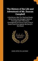 The History of the Life and Adventures of Mr. Duncan Campbell
