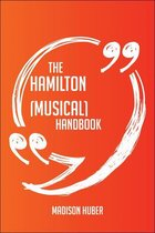 The Hamilton (musical) Handbook - Everything You Need To Know About Hamilton (musical)