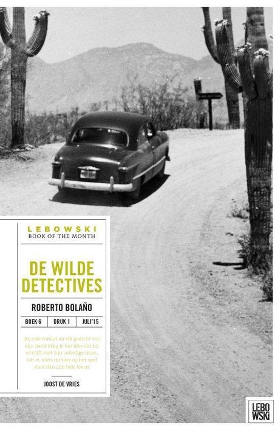 De wilde detectives *Bolano* - Roberto Bolano |