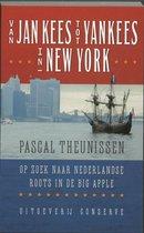 Van Jan Kees tot Yankees in New York. Op zoek naar Nederlandse roots in de Big Apple