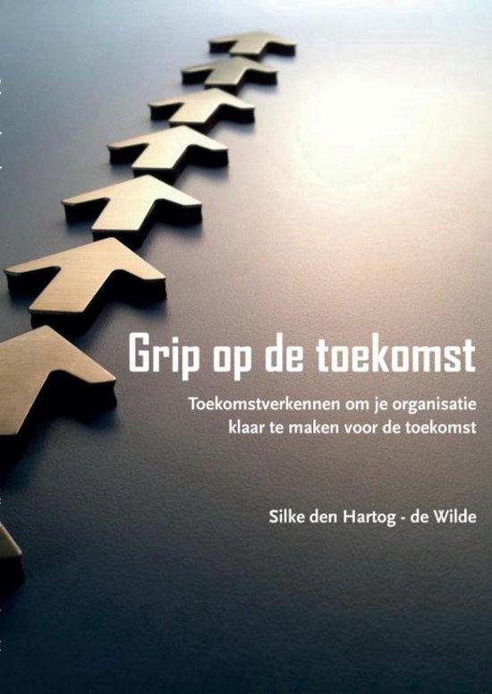 Grip op de toekomst - Silke den Hartog-De Wilde | Fthsonline.com