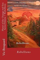 Planet of the Orange-Red Sun Series Volume 7 Rebellions