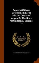 Reports of Cases Determined in the District Courts of Appeal of the State of California, Volume 32