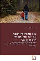 Alleinerziehend- Ein Risikofaktor Fur Die Gesundheit?