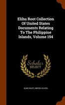 Elihu Root Collection of United States Documents Relating to the Philippine Islands, Volume 194
