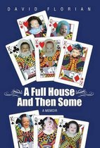 A Full House And Then Some
