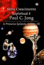A primeira epístola de João (II) - Série de Crescimento Espiritual do Pastor Paul C. Jong 4