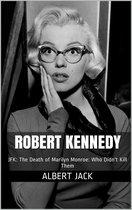 Boek cover Robert Kennedy: JFK: The Death of Marilyn Monroe: Who Didnt Kill Them van Albert Jack