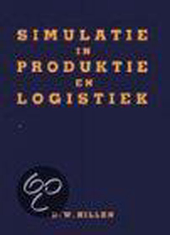 Simulatie in Produktie en Logistiek - Hillen Dick pdf epub