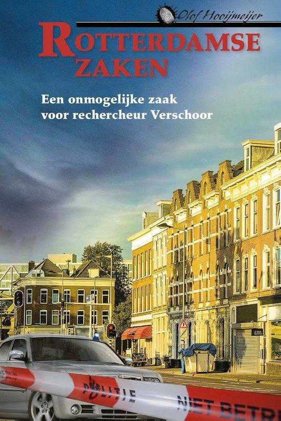 Rotterdamse zaken 1 - Een onmogelijke zaak voor rechercheur Verschoor - Olof Hooijmeijer pdf epub