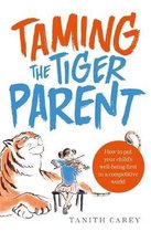 Taming the Tiger Parent