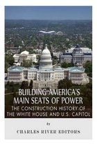 Building America's Main Seats of Power