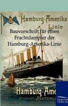 Bauvorschrift F r Einen Frachtdampfer Der Hamburg-Amerika-Linie
