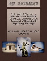 S.H. Lynch & Co., Inc., V. National Labor Relations Board U.S. Supreme Court Transcript of Record with Supporting Pleadings