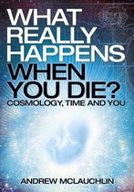 Omslag What Really Happens When You Die?