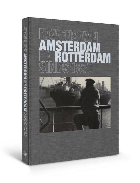 Havens van Amsterdam en Rotterdam, sinds 1870 (luxe editie) - none |