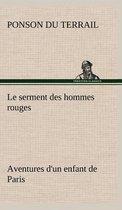 Le serment des hommes rouges Aventures d'un enfant de Paris