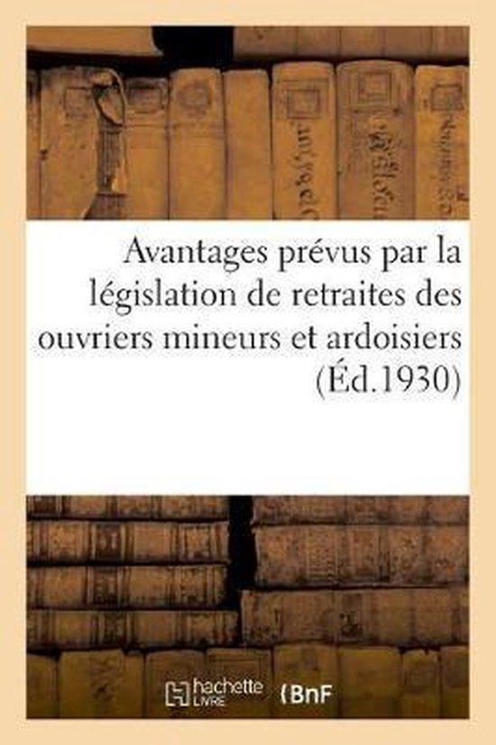 Notice resumant les avantages prevus par la legislation de retraites des ouvriers mineurs