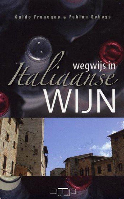 Wegwijs In Italiaanse Wijn - Guido Francque |