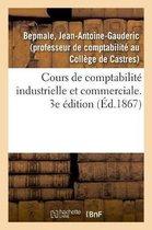 Cours de comptabilite industrielle et commerciale. 3e edition