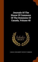 Journals of the House of Commons of the Dominion of Canada, Volume 40
