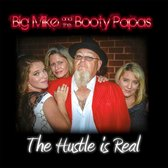 Big Mike And The Booty Papas - The Hustle Is Real