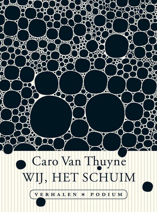 Wij, het schuim - Caro van Thuyne | Fthsonline.com