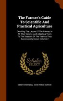 The Farmer's Guide to Scientific and Practical Agriculture