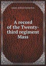 A Record of the Twenty-Third Regiment Mass