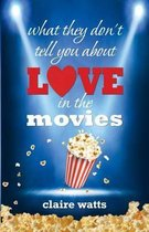 What They Don't Tell You about Love in the Movies