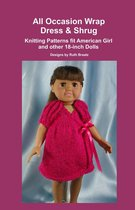 All Occasion Wrap Dress & Shrug, Knitting Patterns fit American Girl and other 18-Inch Dolls