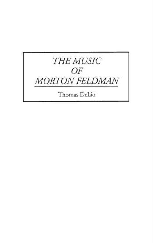 Boek cover The Music of Morton Feldman van Thomas Delio (Hardcover)