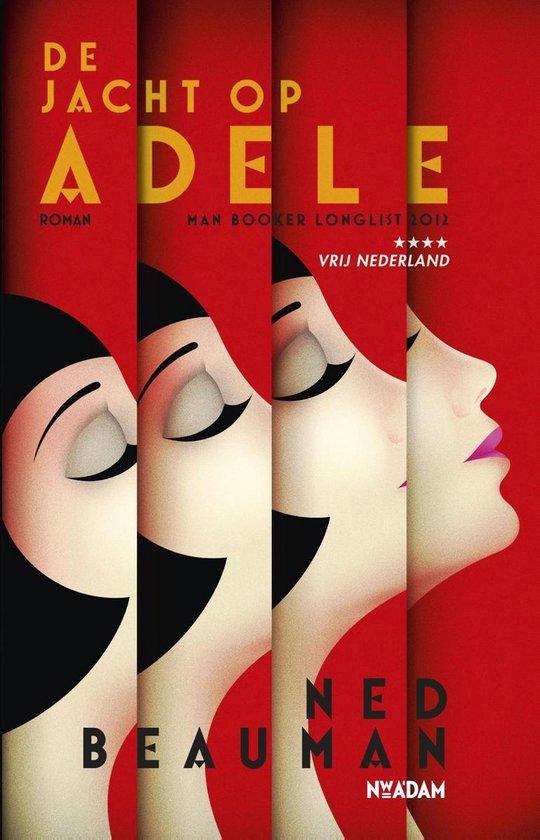 De jacht op Adele - Ned Beauman  