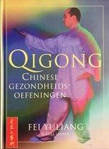 Boek cover Qigong - Chinese gezondheidsoefeningen van Fei Yuliang