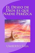 El Deseo de Dios Es Que Nadie Perezca