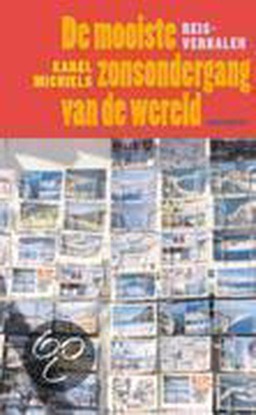 De Mooiste Zonsondergang Van De Wereld - Karel Michiels  