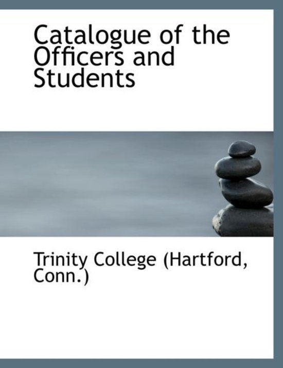Boek cover Catalogue of the Officers and Students van Trinity College (Paperback)