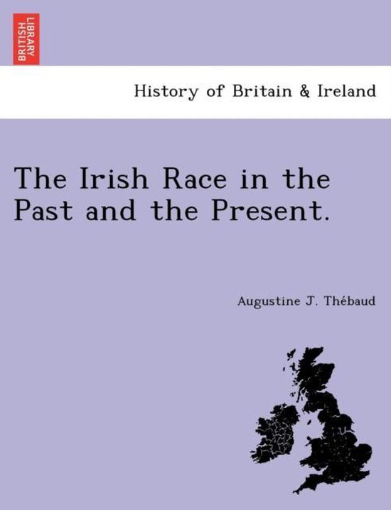 The Irish Race in the Past and the Present.