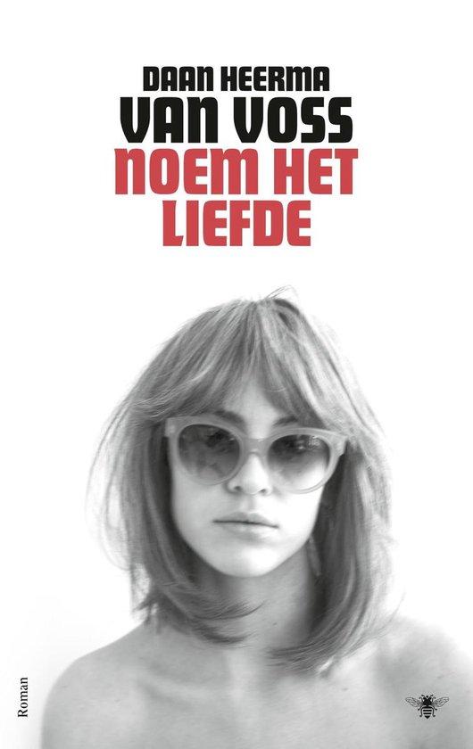 Noem het liefde - Daan Heerma van Voss   Fthsonline.com