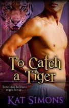 To Catch A Tiger